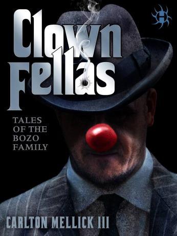 Clownfellas_CarltonMellickIII