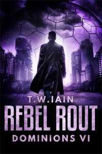 Rebel Rout (Dominions VI)